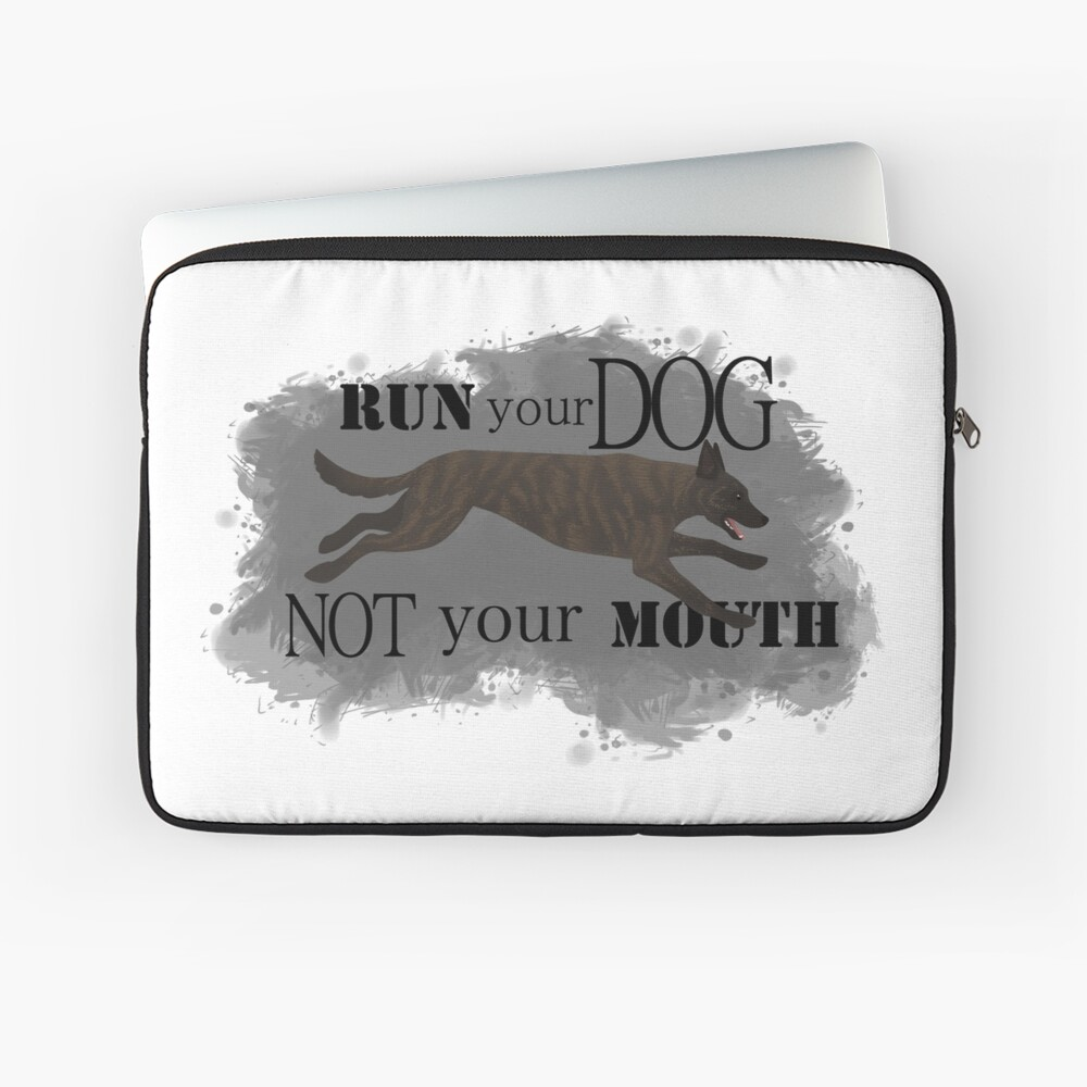 Run Your Dog, Not Your Mouth Dutch Shepherd light Laptop Sleeve