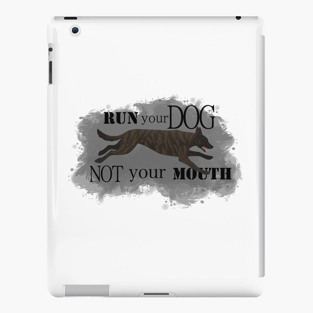 Run Your Dog, Not Your Mouth Dutch Shepherd medium iPad Case & Skin