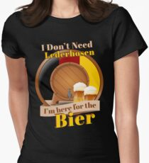 Oktoberfest I Don't Need Lederhosen I'm Here For The Bier T-Shirt