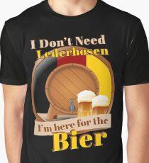 Oktoberfest I Don't Need Lederhosen I'm Here For The Bier Graphic T-Shirt