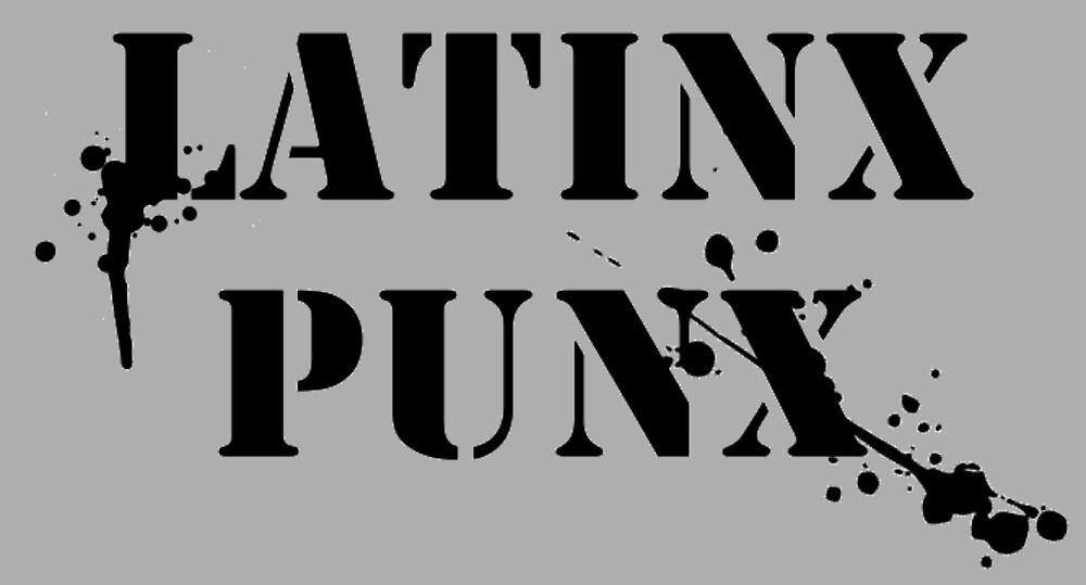 LATINX PUNX by kidviciousrebel