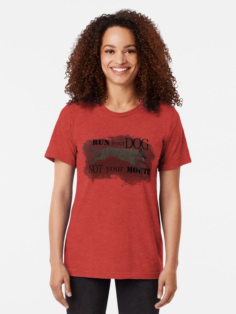 Alternate view of Run Your Dog, Not Your Mouth Dutch Shepherd light Tri-blend T-Shirt