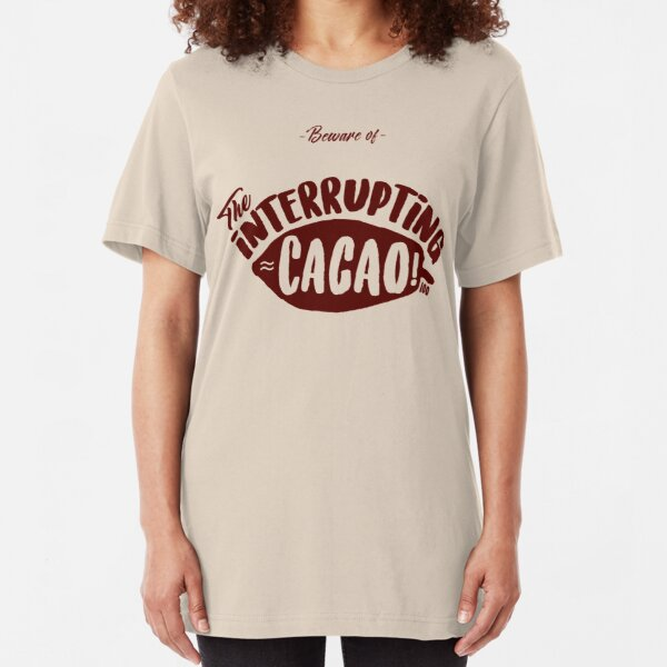Beware of the Interrupting CACAO! Slim Fit T-Shirt