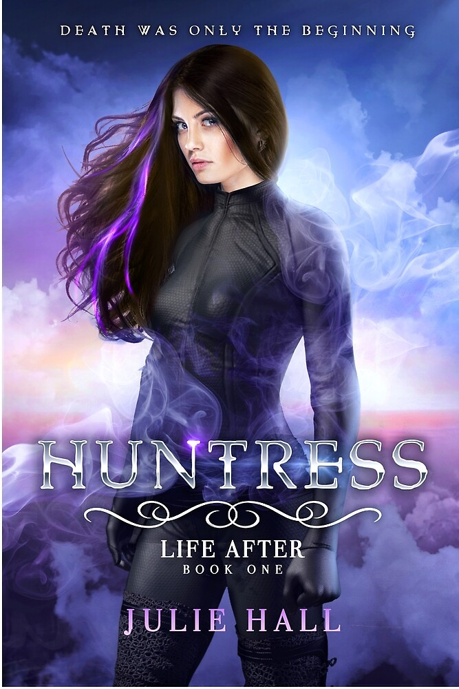 Huntress (Life After Book 1) by Julie Hall