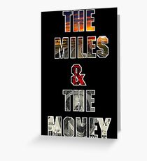 Miles & The Money Greeting Card