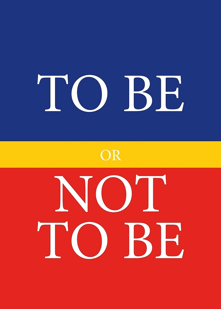 TO BE or NOT TO BE by Hell-Prints