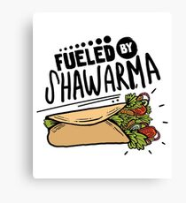 Fueled By Shawarma Funny Design Gift For Food Lovers Canvas Print