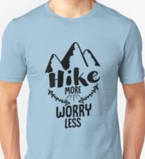 Hiking Design Hike More Worry Less For Mountain Lovers T-Shirt