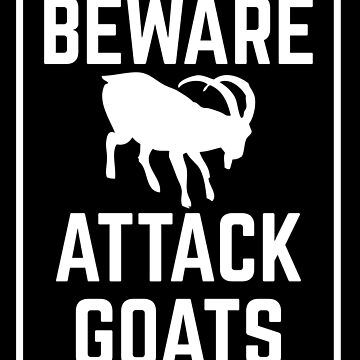 BEWARE ATTACK GOATS by jazzydevil