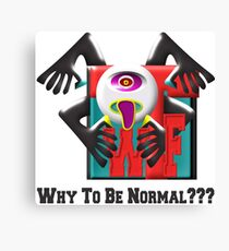 Why To Be Normal? Canvas Print