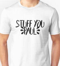 STUFF YOU PAUL T-Shirt
