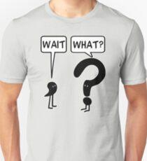 Wait, What? Slim Fit T-Shirt