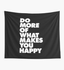 Do More of What Makes You Happy Wall Tapestry