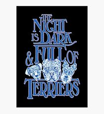 The Night is Dark & Full of Terriers Photographic Print