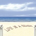 Life is a beach by atelaberlin