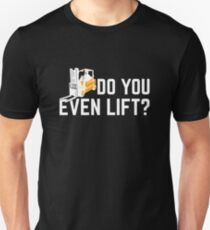 Funny Forklift Operator Do You Even Lift T-Shirt