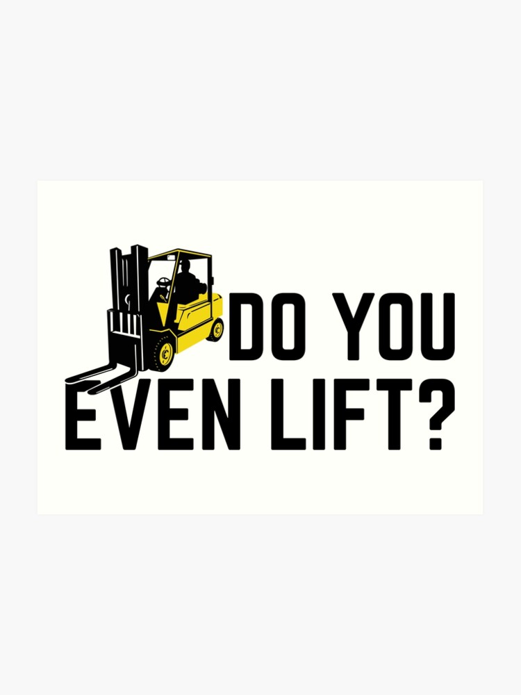2ede99bf Funny Forklift Operator Do You Even Lift