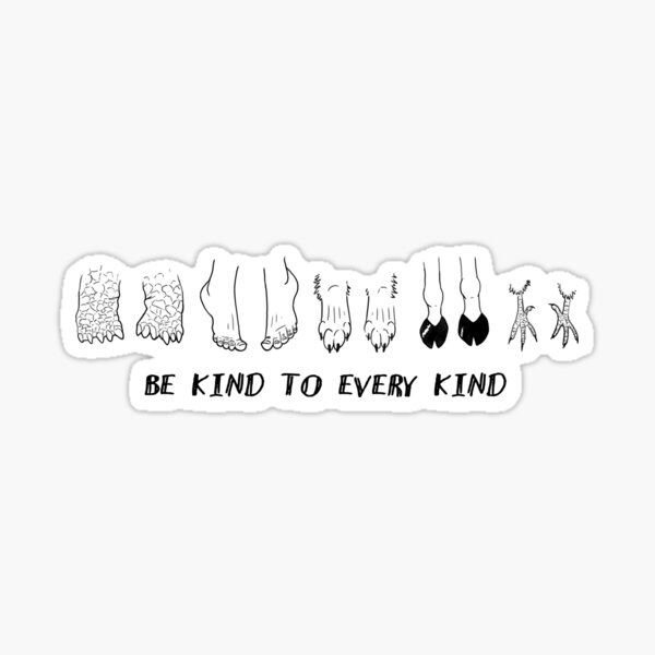 BE KIND TO EVERY KIND Sticker