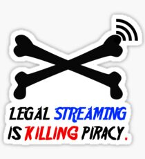 Legal Streaming is killing piracy - Geek Sticker