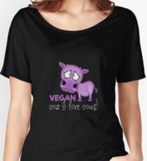 VEGAN Coz I love Cows! Women's Relaxed Fit T-Shirt