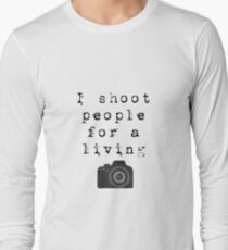 I shoot people for a living, typewriter font with camera T-Shirt