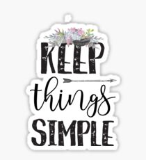 Keep Things Simple - Cool Girly Hippie Typography Sticker
