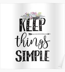 Keep Things Simple - Cool Girly Hippie Typography Poster