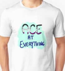 """ace at everything"" Unisex T-Shirt"