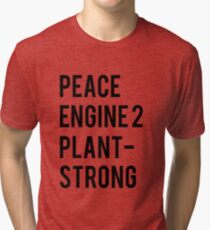 Peace, Engine 2, Plant-Strong Tri-blend T-Shirt