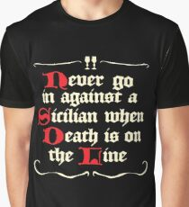 Never go in Against a Sicilan Graphic T-Shirt