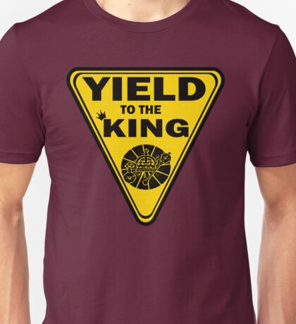 Yield to the King T-Shirt