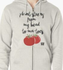 Plant-Strong From My Head To-Ma-Toes Zipped Hoodie