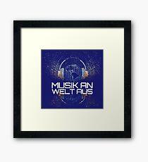 Musik An - Welt Aus ➢ Ich liebe Musik Framed Print