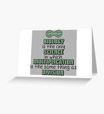 Biology ➢ Multiplication = Division➢ Funny Science Grußkarte