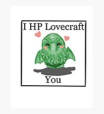 I HP LOVECRAFT YOU Photographic Print