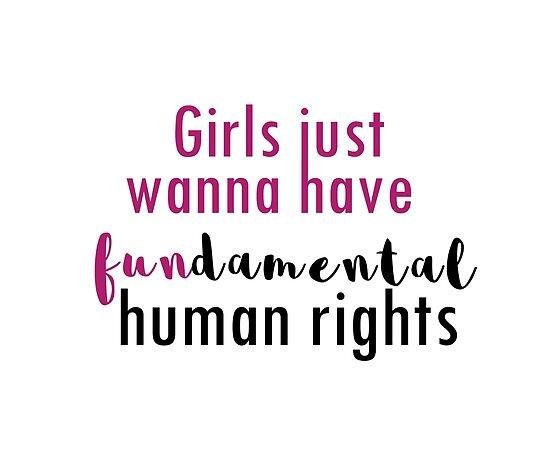 Girls Just Wanna Have Fundamental Human Rights Posters By Nutmeg212