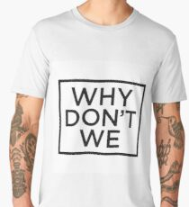 Why Don't we Logo  Men's Premium T-Shirt