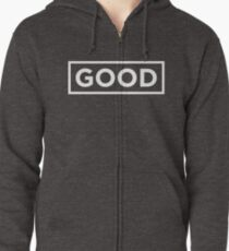 """""""GOOD"""" - T-SHIRTS & OTHER PRODUCTS Zipped Hoodie"""