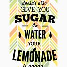 Quote - Lemonade without Sugar Sucks!!! by ccorkin