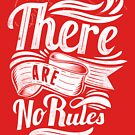 Quote - There are no Rules by ccorkin
