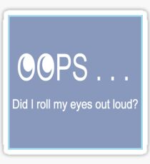 Oops . . . Rolling Eyes Sticker