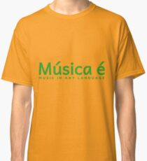 Música é Music in any language Classic T-Shirt