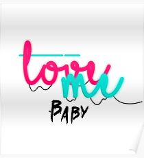 Love me, Baby! Poster