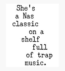 She's A Nas Classic On A Shelf Full Of Trap Music Photographic Print