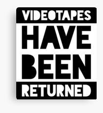 Videotapes Have Been Returned Canvas Print