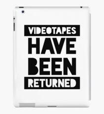 Videotapes Have Been Returned iPad Case/Skin