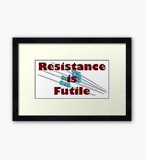 Resistance is Futile Framed Print
