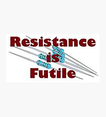 Resistance is Futile Photographic Print
