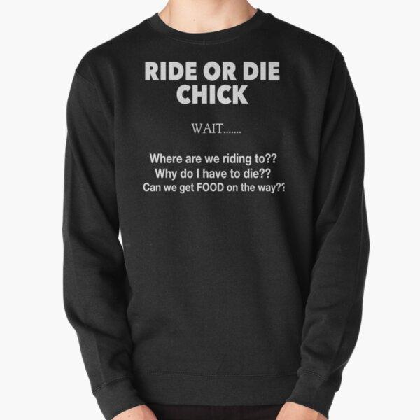 Ride Or Die Chick Pullover Sweatshirt
