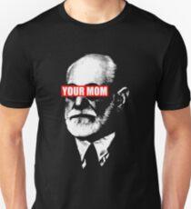freud said your mom T-Shirt